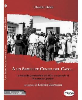 """A un semplice cenno del capo... - La lotta alla Gambardella nel 1974, un episodio di """"resistenza operaia"""""""