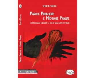 Parole pubbliche e memorie private - L'antifascismo militante a Roma negli anni Settanta