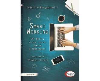 Smart Working - Che cos'è, a cosa serve, perchè è importante